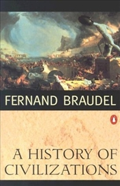 History of Civilizations - Braudel, Fernand
