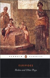 Medea and Other Plays : Alcestis / Children of Heracles / Hippolytus - Euripides,