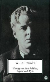 Writings in Irish Folklore, Legend and Myth - Yeats, William Butler