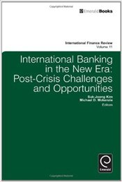 International Banking in the New Era : Post-crisis Challenges Vol. 11 - Kim, Sug-Joong