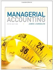 Managerial Accounting 5E - Jiambalvo, James