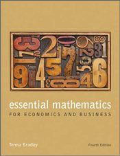 Essential Mathematics for Economics and Business 4e - Bradley, Teresa