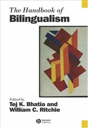 Handbook of Bilingualism (Blackwell Handbooks in Linguistics) - Bhatia, Tej K.