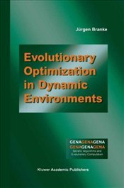 Evolutionary Optimization in Dynamic Environments (Genetic Algorithms and Evolutionary Computation) - Branke, Jürgen