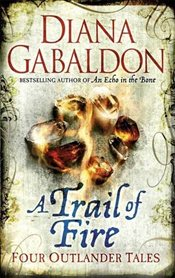 Trail of Fire - Gabaldon, Diana