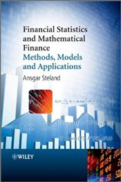 Financial Statistics and Mathematical Finance : Methods, Models and Applications - Steland, Ansgar
