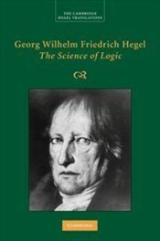Georg Wilhelm Friedrich Hegel : The Science of Logic (Cambridge Hegel Translations) - Di Giovanni, George