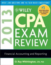 Wiley CPA Exam Review 2013 : Financial Accounting and Reporting - Whittington, O. Ray