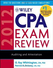 Wiley CPA Exam Review 2012: Auditing and Attestation (Wiley CPA Examination Review: Auditing & Attes - Whittington, O. Ray