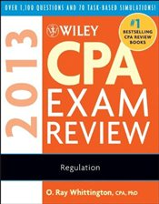 Wiley CPA Exam Review 2013 : Regulation - Whittington, O. Ray
