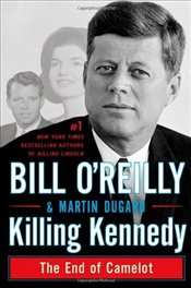 Killing Kennedy: The End of Camelot - Dugard, Martin