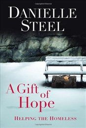 Gift of Hope: Helping the Homeless - Steel, Danielle