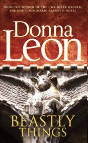 Beastly Things : Commissario Guido Brunetti Mysteries 21 - Leon, Donna