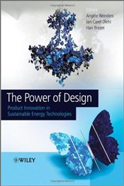Power of Design : Product Innovation in Sustainable Energy Technologies - Reinders, Angele H. M. E.