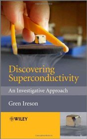 Discovering Superconductivity : An Investigative Approach - Ireson, Gren