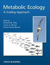 Metabolic Ecology 2e : A Scaling Approach - Sibly, Richard M.