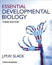 Essential Developmental Biology 3e - Slack, Jonathan M. W.