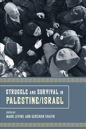 Struggle and Survival in Palestine/Israel - Levine, Mark