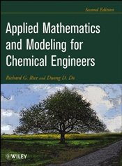 Applied Mathematics and Modeling for Chemical Engineers 2E - Rice, Richard G.