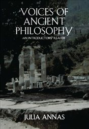 Voices of Ancient Philosophy : An Introductory Reader - Annas, Julia