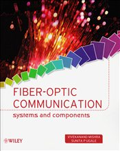 Fiber-Optic Communication : System and Components - Mishra, Vivekanand
