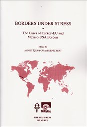 Borders Under Stress : The Cases of Turkey-EU and Mexico-USA Borders - İçduygu, Ahmet