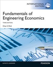 Fundamentals of Engineering Economics 3e PIE - Park, Chan S.