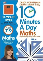 10 Minutes a Day Maths : Ages 7-9 - Vorderman, Carol
