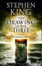 Drawing of the Three : Dark Tower 2 - King, Stephen