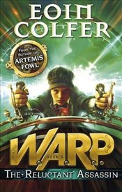 W.A.R.P. The Reluctant Assassin - Colfer, Eoin