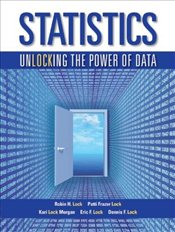 Statistics : Unlocking the Power of Data - Lock, Robin H.