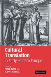 Cultural Translation in Early Modern Europe - Burke, Peter