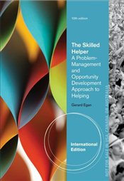 Skilled Helper 10e : A Problem-Management and Opportunity-Development Approach to Helping - Egan, Gerard