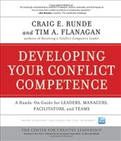 Developing Your Conflict Competence: A Hands-On Guide for Leaders, Managers, Facilitators, and Teams - Runde, Craig E.