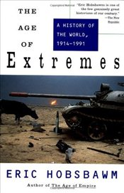 Age of Extremes: A History of the World, 1914-1991 (Vintage) - Hobsbawm, Eric J.