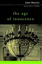 Age of Innocence: Complete Text with Introduction Historical Contexts, Critical Essays (Riverside Ed - Wharton, Edith