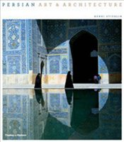 Persian Art and Architecture - Stierlin, Henri