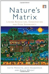 Natures Matrix : Linking Agriculture, Conservation and Food Sovereignty - Perfecto, Ivette