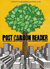Post Carbon Reader : Managing the 21st Centurys Sustainability Crisis - Heinberg, Richard