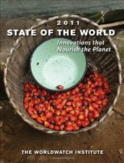 State of the World 2011 : Innovations That Nourish The Planet - The Worldwatch Institute
