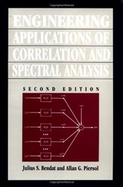 Engineering Applications of Correlation and Spectral Analysis 2E - Bendat, Julius S.