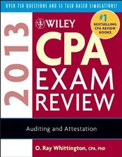 Wiley CPA Exam Review 2013 : Auditing & Attestation - Whittington, O. Ray