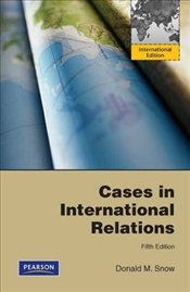 Cases in International Relations - Snow, Donald M.