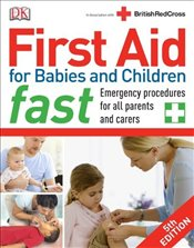 First Aid for Babies and Children Fast - DK,