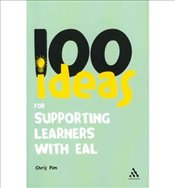 100 Ideas for Supporting Learners with EAL - Pim, Chris