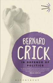 In Defence of Politics - Crick, Bernard
