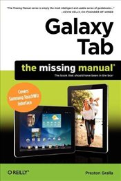Galaxy Tab : Missing Manual : Covers Samsung TouchWiz Interface - GRALLA, PRESTON