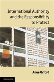 International Authority and the Responsibility to Protect - Orford, Anne