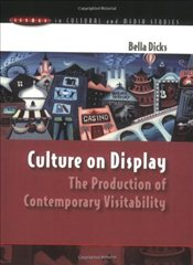 Culture on Display : The Production of Contemporary Visitability - Dicks, Bella