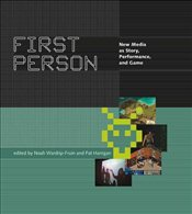 First Person : New Media as Story, Performance and Game - Wardrip-Fruin, Noah